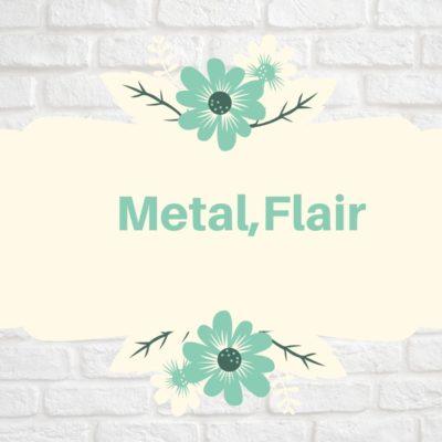 Metal & Flair